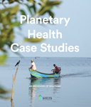 The Planetary Health Alliance launches Planetary Health Case Studies: An Anthology of Solutions